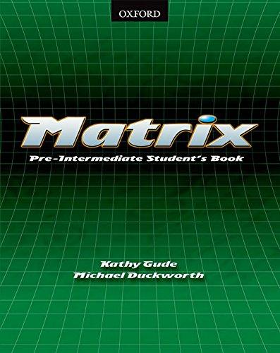 9780194369664: Matrix Pre-Intermediate: Student's Book: Student's Book Pre-intermediate level