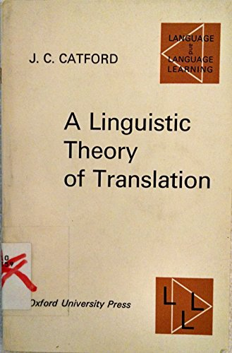 a linguistic theory of translation an essay in applied  a linguistic theory of translation an essay in applied linguistics catford j c