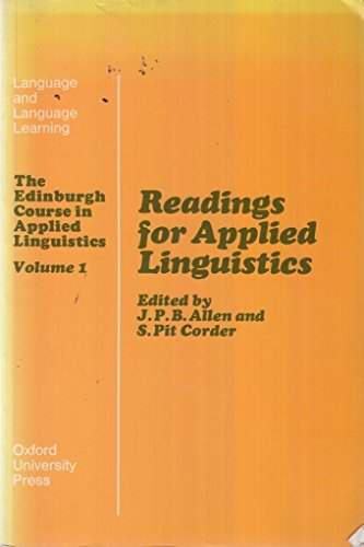 Readings for Applied Linguistics: Volume 1: Allen, J.P.B. and