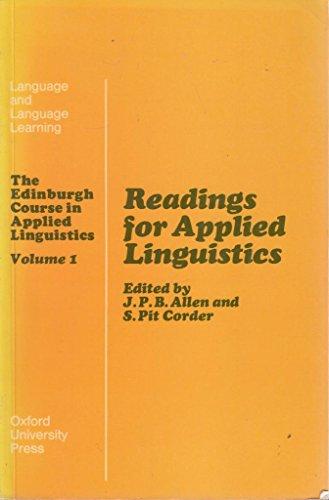 Readings for Applied Linguistics (The Edinburgh Course: Allen, J. P.
