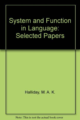 System and Function in Language: Selected Papers: M. A. K.