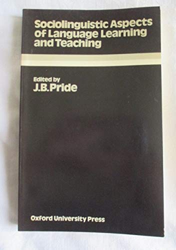Sociolinguistic Aspects of Language Learning and Teaching: Pride, J. B. (ed.)