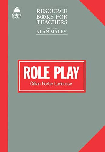 Role Play (Resource Books for Teachers): Gillian Porter Ladousse