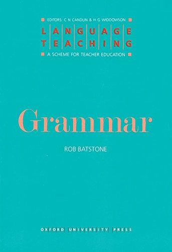 Grammar (Language Teaching: A Scheme for Teacher Education): Rob Batstone, C. N. Candlin (Editor), ...