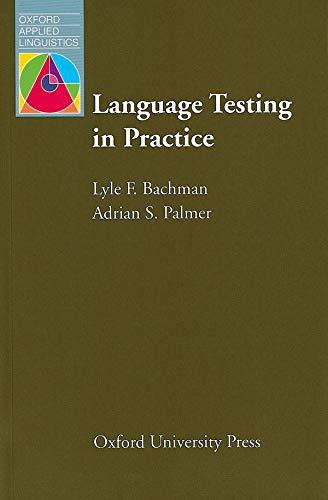 9780194371483: Language Testing in Practice: Designing and Developing Useful Language Tests