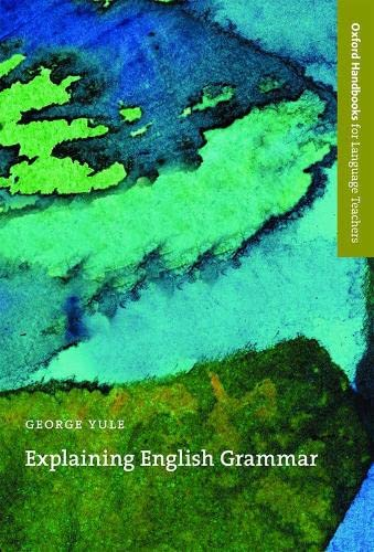9780194371728: Explaining English Grammar (Oxford Handbooks for Language Teachers)
