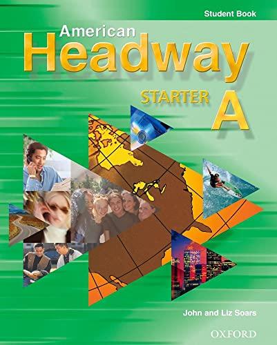 American Headway Starter: Student Book A (9780194371759) by John Soars; Liz Soars