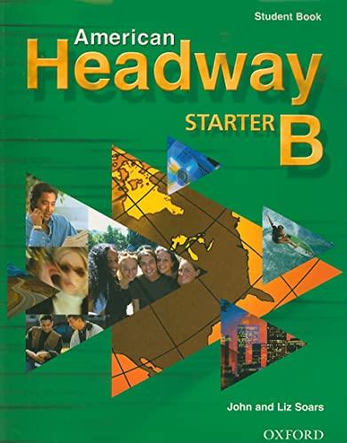 9780194371766: American Headway Starter: Student Book B