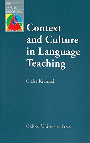 Context and Culture in Language Teaching (Oxford: Kramsch, Claire