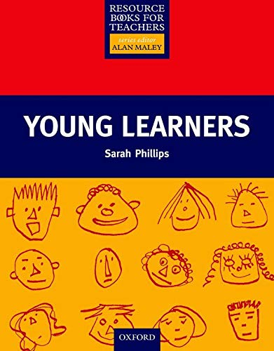 Young Learners (Resource Books for Teachers): Sarah Phillips