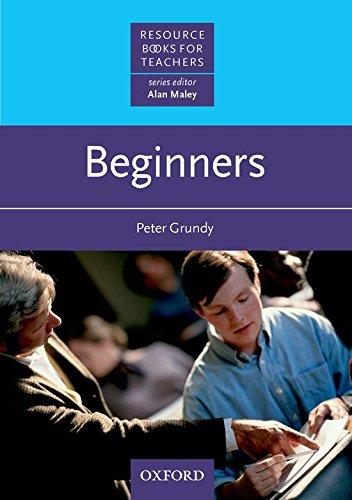 Beginners (Resource Books for Teachers): Peter Grundy, Alan