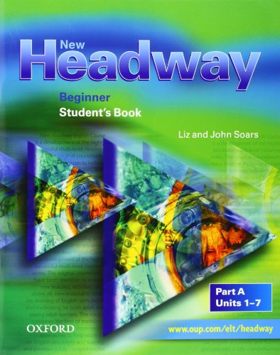9780194372480: New headway beginner sb a: Student's Book A Beginner level