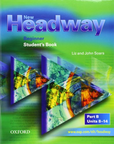 9780194372497: New Headway Beginner. Student's Book B: Student's Book B Beginner level (New Headway First Edition)
