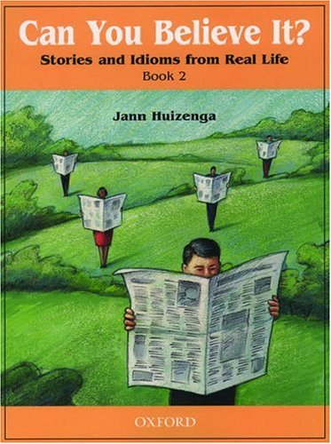 9780194372756: Can You Believe It? 2: Stories and Idioms from Real Life: 2 Book