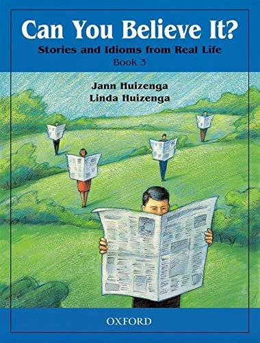 Can You Believe It? Bk. 3 : Jann Huizenga; Linda