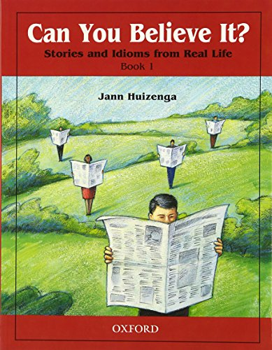 9780194372794: Can You Believe It? 1: Stories and Idioms from Real Life: 1 Book