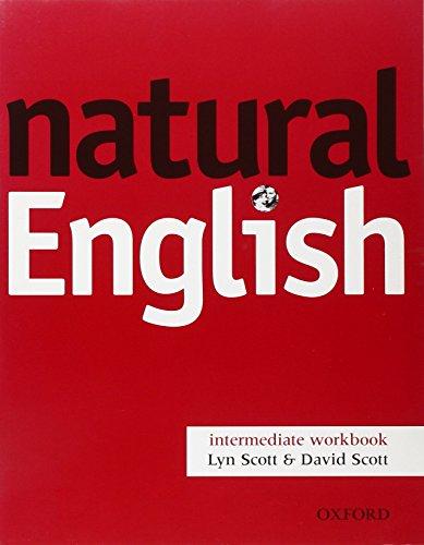 Natural English Intermediate. Workbook without Key: 1: Lyn Scott; David