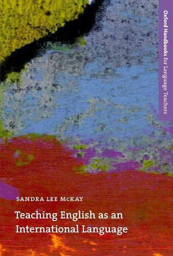 9780194373647: Teaching English as an International Language: Rethinking Goals and Approaches (Oxford Handbooks for Language Teachers Series)