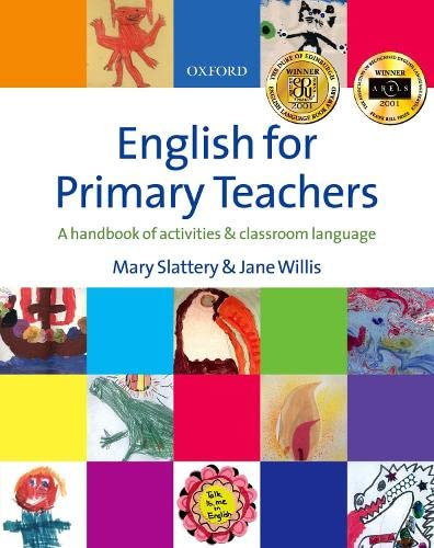 ENGLISH FOR PRIMARY TEACHERS: PACK: MARY SLATTERY, JANE