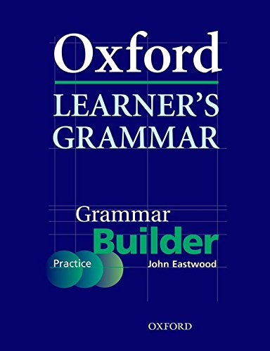 9780194375948: Oxford Learner's Grammar: Grammar Builder