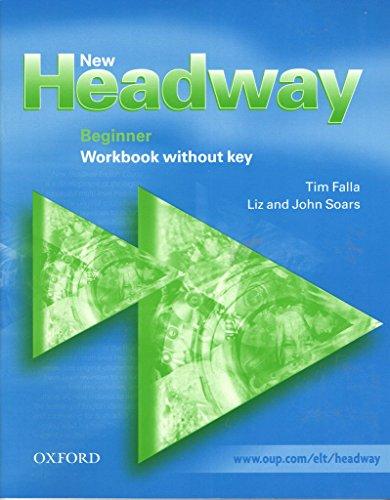 9780194376334: New Headway: Beginner: Workbook (without Key)