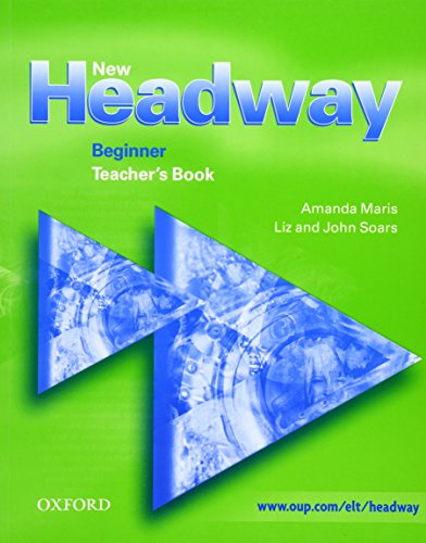 9780194376341: New headway beginner tb: Teacher's Book Beginner