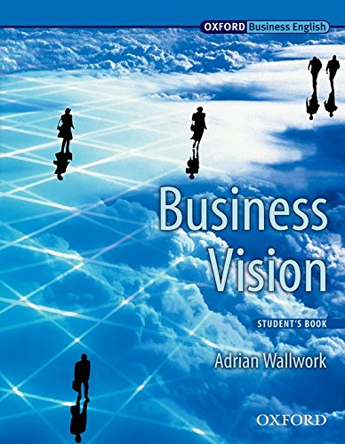 Business Vision: Student's Book (Oxford Business English): Adrian Wallwork