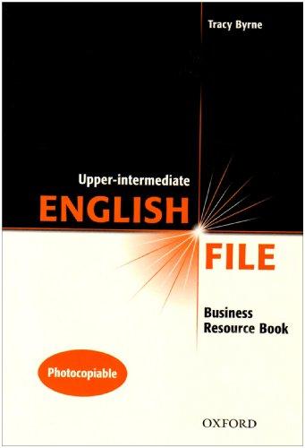 9780194384421: English File Upper- Intermediate: English file upperint business res book: Business Resource Book Upper-intermediate l
