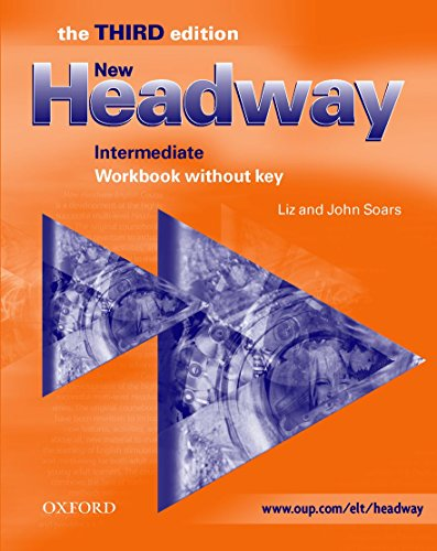 9780194387552: New Headway: Intermediate Third Edition: Workbook (without Key): Workbook (Without Key) Intermediate level (Headway ELT)