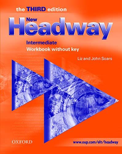9780194387552: New Headway: Intermediate Third Edition: Workbook (without Key) (Headway ELT)