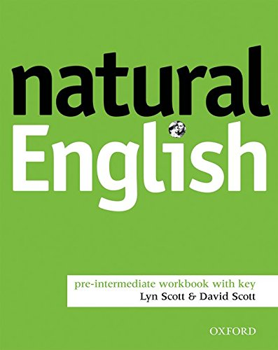 Natural English Pre-Intermediate: Workbook with Key: Workbook (with Key) Pre-intermediate level (0194388646) by Gairns, Ruth; Redman, Stuart