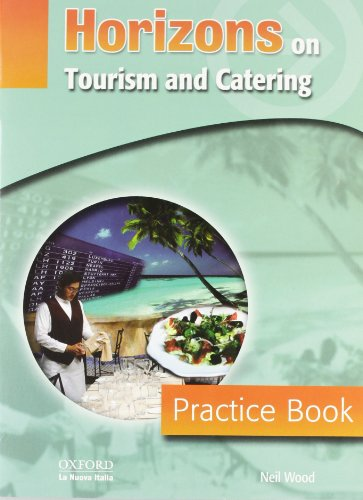 9780194388948: Horizons on tourism and catering. Practice book. Per gli Ist. professionali