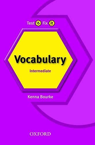 9780194389983: Test It Fix It. Intermediate : Vocabulary: Intermediate level