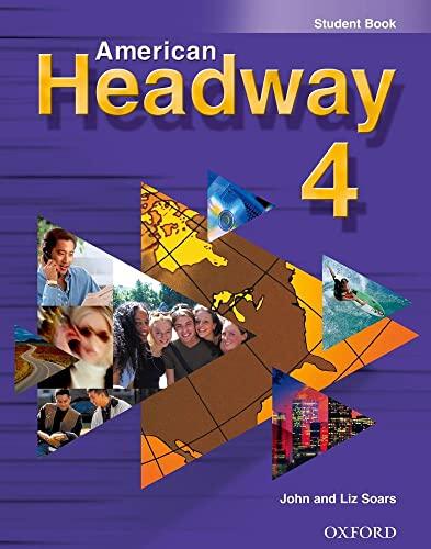 American Headway 4: Student Book (9780194392747) by John Soars; Liz Soars
