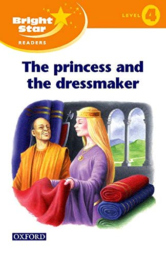 9780194400282: Bright Star Reader 4: the Princess & the Dressmaker