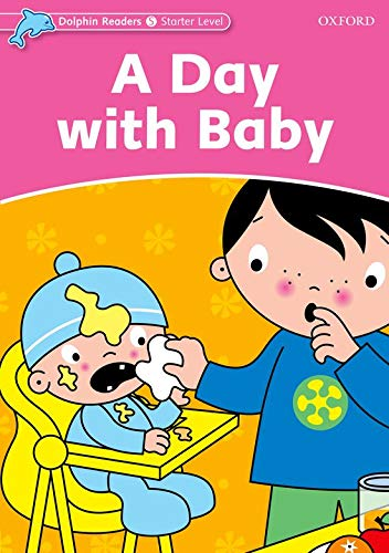9780194400510: Dolphin Readers Starter Level: A Day with Baby