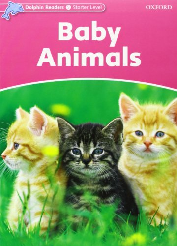 9780194400534: Dolphin Readers Starter Level: Baby Animals