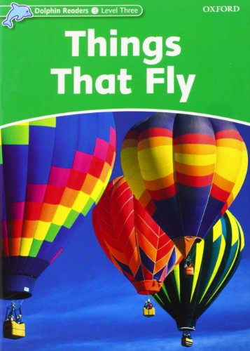 9780194400657: Dolphin Readers 3. Things That Fly