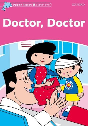 9780194400756: Dolphin Readers: Starter Level: 175-Word Vocabulary Doctor, Doctor