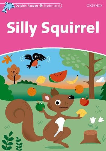 9780194400763: Dolphin Readers: Starter Level: 175-Word Vocabulary Silly Squirrel