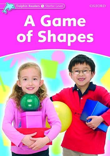 9780194400800: Dolphin Readers: Starter Level: 175-Word Vocabulary A Game of Shapes
