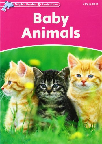9780194400817: Dolphin Readers: Starter Level: 175-Word Vocabulary Baby Animals