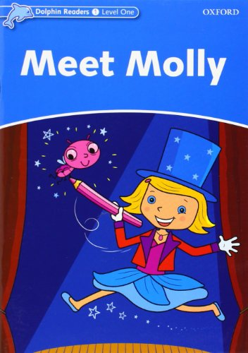 9780194400879: Dolphin Readers: Level 1: 275-Word Vocabulary Meet Molly (Dolphin Readers Level One)