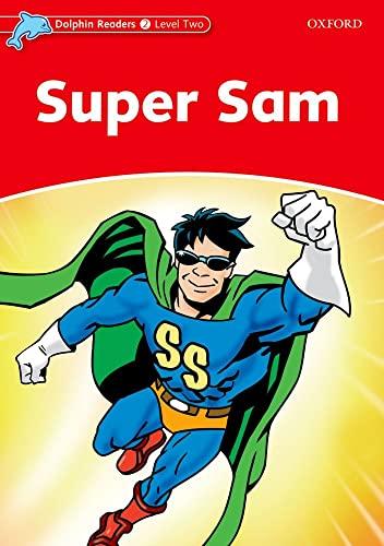 9780194400923: Dolphin Readers: Level 2: 425-Word Vocabulary Super Sam
