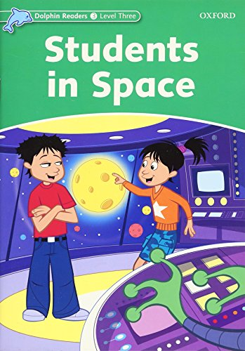 9780194400992: Dolphin Readers: Level 3: 525-Word Vocabulary Students In Space