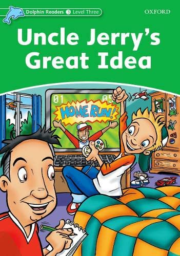 9780194401029: Dolphin Readers: Level 3: 525-Word Vocabulary Uncle Jerry's Great Idea