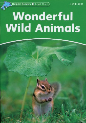 9780194401043: Dolphin Readers: Level 3: 525-Word Vocabulary Wonderful Wild Animals