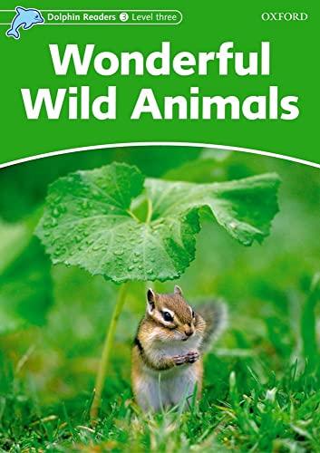 9780194401043: Dolphin Readers: Level 3: 525-Word Vocabulary Wonderful Wild Animals