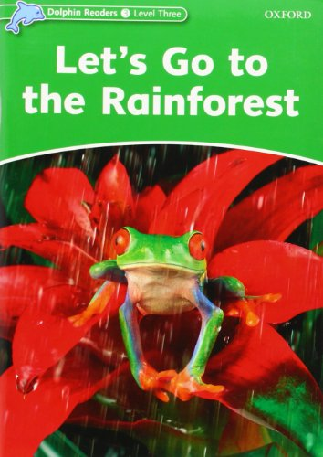 9780194401067: Dolphin Readers: Level 3: 525-Word Vocabulary Let's Go to the Rainforest
