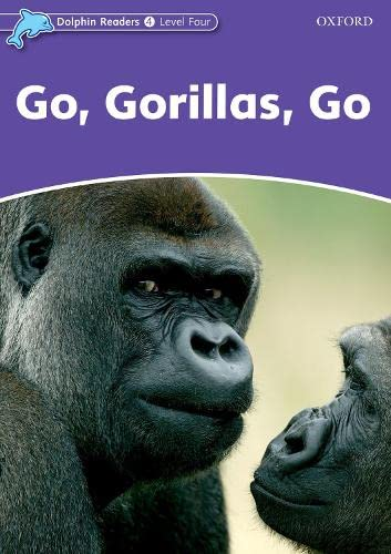 9780194401142: Dolphin Readers: Level 4: 625-Word Vocabulary Go, Gorillas, Go